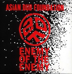 Asian Dub Foundation - Enemy of the Enemy (bonus disc) - Zortam Music
