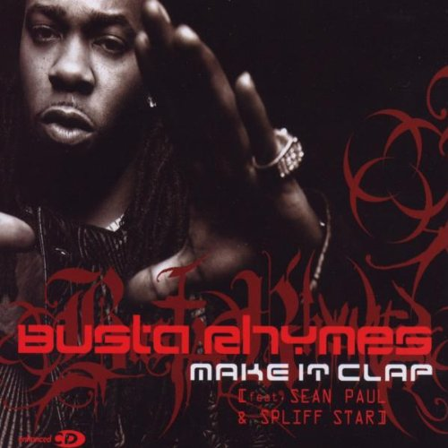 Busta Rhymes - Make It Clap - Zortam Music