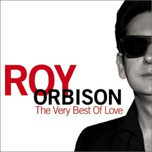 Roy Orbison - The Very Best of Love - Zortam Music