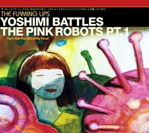 Yoshimi Battles the Pink Robots, Part 1
