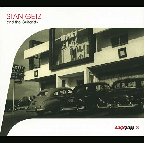 Stan Getz and the Guitarists