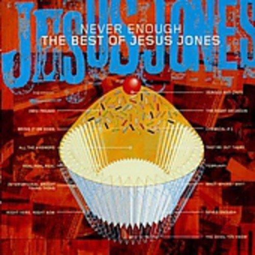 Jesus Jones - Never Enough: The Best Of Jesus Jones - Zortam Music