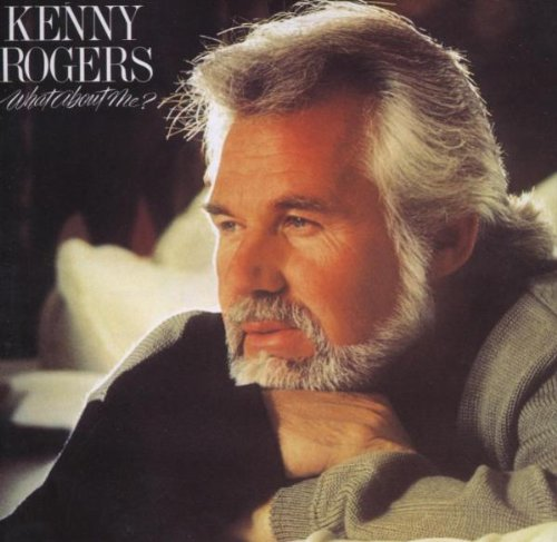 KENNY ROGERS - What About Me - Zortam Music