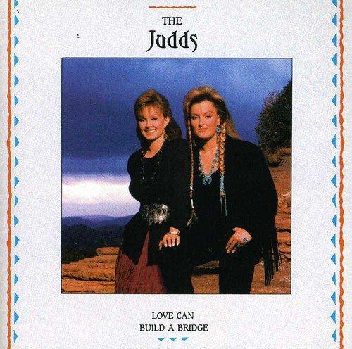 JUDDS - Love Can Build a Bridge - Zortam Music