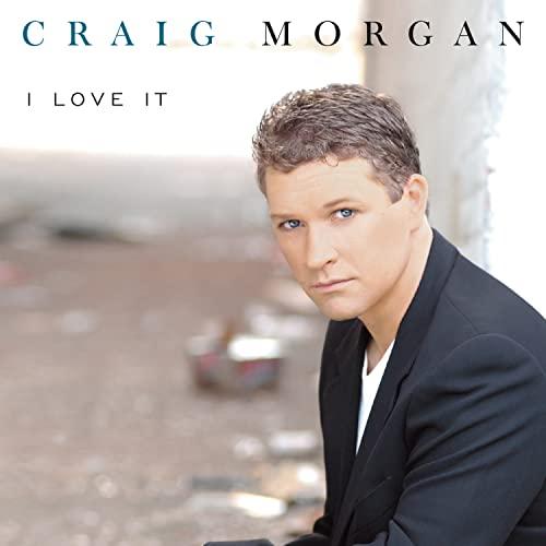 Craig Morgan - I Love It (Advance Music) - Zortam Music