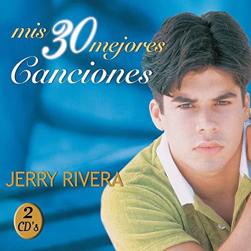Jerry Rivera - Mis 30 Mejores Canciones (1 of 2) - Zortam Music