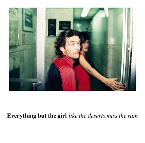 Everything But The Girl - Like The Deserts Miss The Rain - Zortam Music