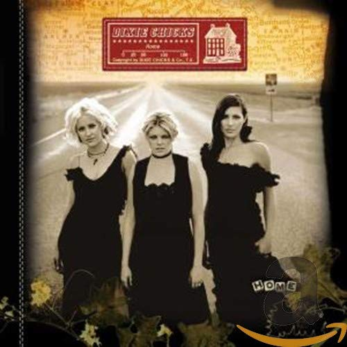 Dixie Chicks - Home [New Version] - Zortam Music
