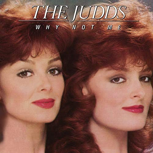 The Judds - Why Not Me Lyrics - Zortam Music