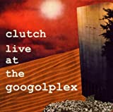 CLUTCH Live at the Googolplex album cover