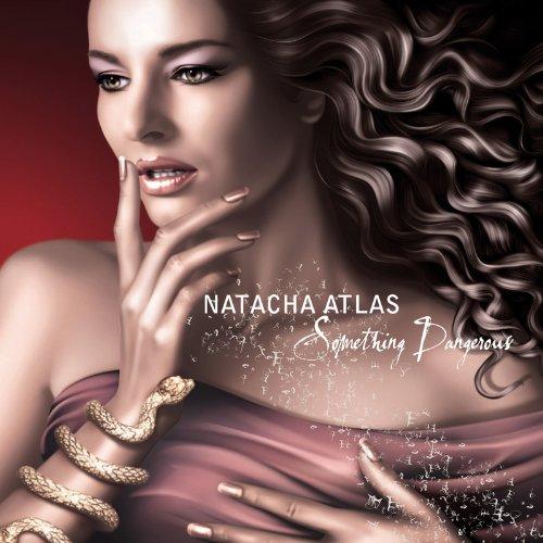 Natacha Atlas - Something Dangerous - Zortam Music