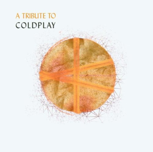 Coldplay - A Tribute to Coldplay - Zortam Music