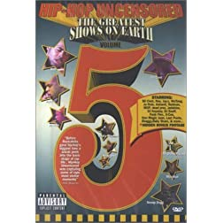 Hip Hop Uncensored, Vol. 5: Greatest Show on Earth