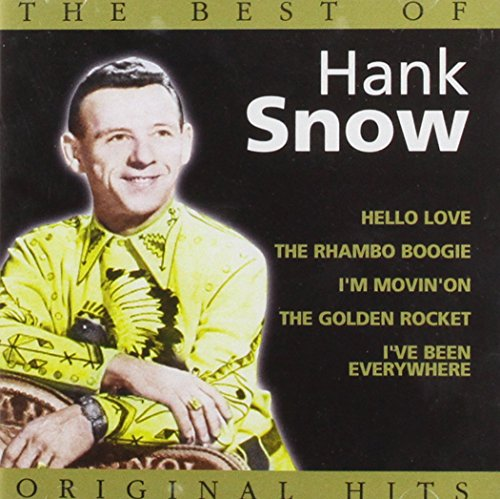 Hank Snow - Hank Snow, The Best Of - Zortam Music