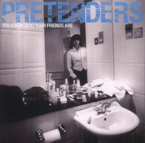The Pretenders - Friends - Zortam Music
