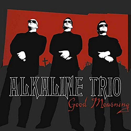 Alkaline Trio - Good Mourning - Zortam Music