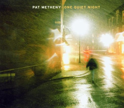 Pat Metheny Group - One Quiet Night - Zortam Music