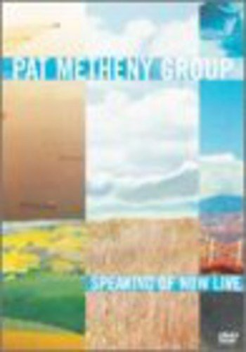 Pat Metheny: Speaking of Now Live
