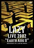 LAZY LIVE 2002 宇宙船地球号2「regenerate of a lasting worth」