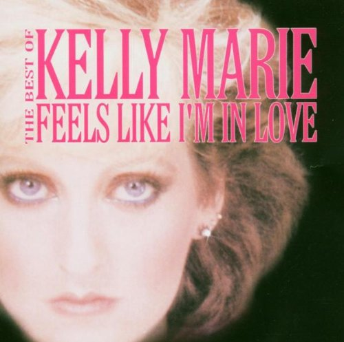 Kelly Marie - Best of-Feels Like I