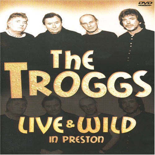 The Troggs: Live & Wild in Preston