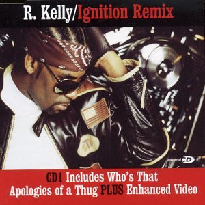 R. Kelly - Ignition (Single) - Zortam Music
