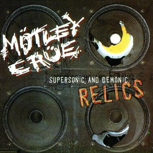 Motley Crue - Supersonic and demonic relics - Zortam Music