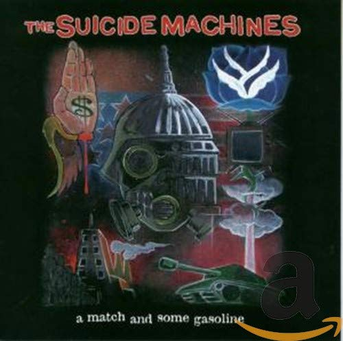 The Suicide Machines - A Match And Some Gasoline ADV - Zortam Music