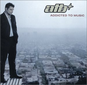 Atb - Addicted To Music Ltd.Edition - Zortam Music