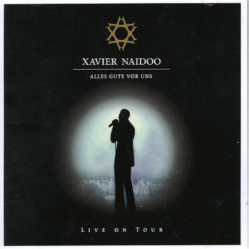 Xavier Naidoo - Alles Gute Vor Uns - Live - Zortam Music
