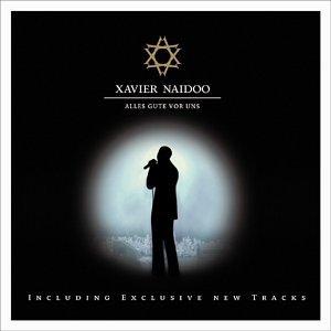 Xavier Naidoo - Alles Gute Vor Uns (Disc II) - Zortam Music