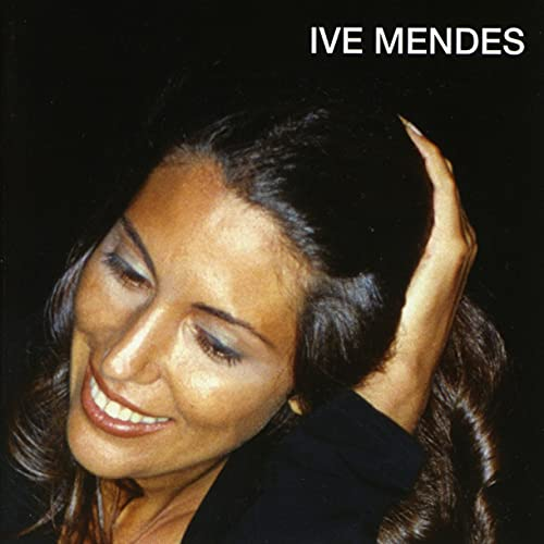 Ive Mendes - Ive Mendes - Zortam Music