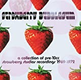 Strawberry Bubblegum - a Collection of Pre 10cc
