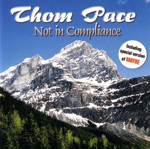 Thom Pace - Not in Compliance - Zortam Music