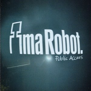 Ima Robot - Public Access - Zortam Music
