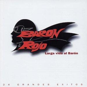 Baron Rojo - Larga Vida Al Baron: 24 Grandes Exitos - Zortam Music