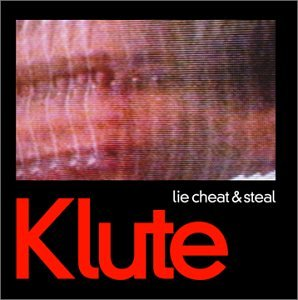 Klute - Lie Cheat & Steal - Zortam Music