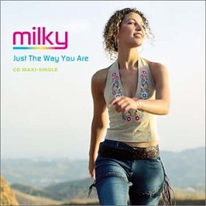 Milky - Just the Way You Are - Zortam Music