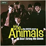 Don't Bring Me Down (The Decca Years) by The Animals