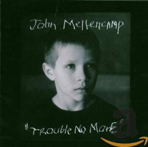John Mellencamp - Trouble No More - Zortam Music