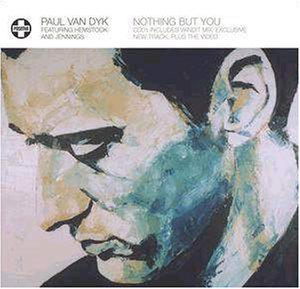 Paul Van Dyk - Nothing But You (feat. Hemstock & Jennings) - Zortam Music