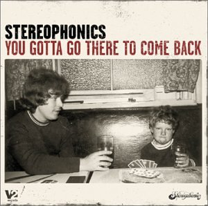 Stereophonics - You Gotta Go There to Come Back - Zortam Music