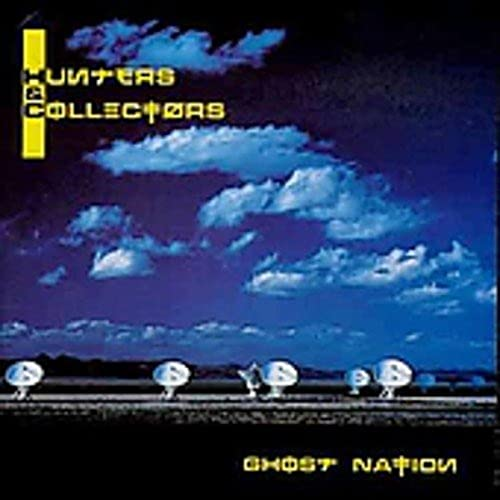 Hunters & Collectors - Ghost Nation - Zortam Music