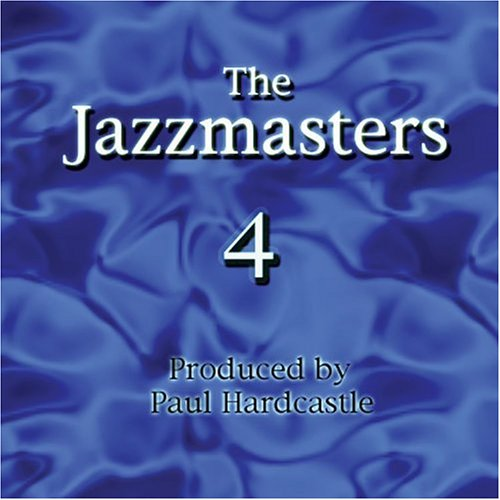 PAUL HARDCASTLE - The Jazzmasters 4 - Zortam Music