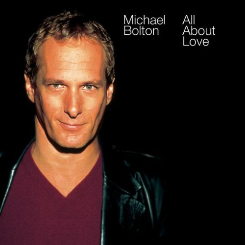 Michael Bolton - All About Love - Zortam Music
