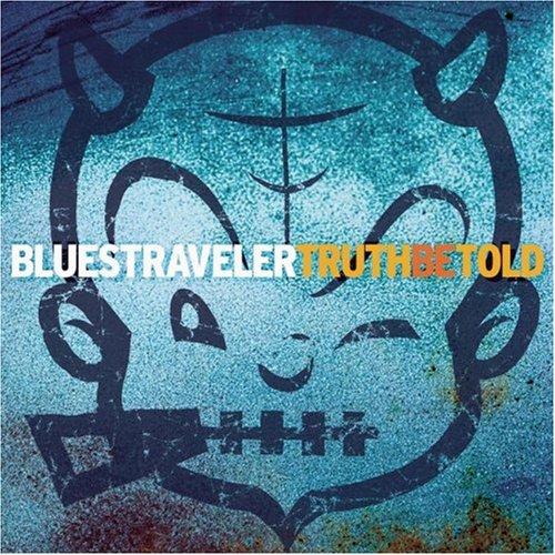 Blues Traveler - Truth Be Told - Zortam Music