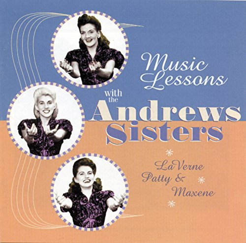 The Andrews Sisters - Music Lessons with the Andrews Sisters - Zortam Music