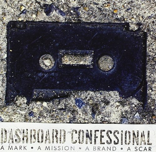 Dashboard Confessional - A Mark, A Mission, A Brand, A Scar [UK Bonus Tracks] - Zortam Music