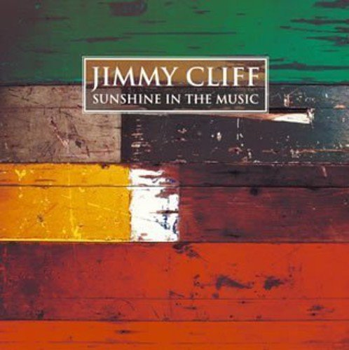 Jimmy Cliff - Sunshine in the Music - Zortam Music