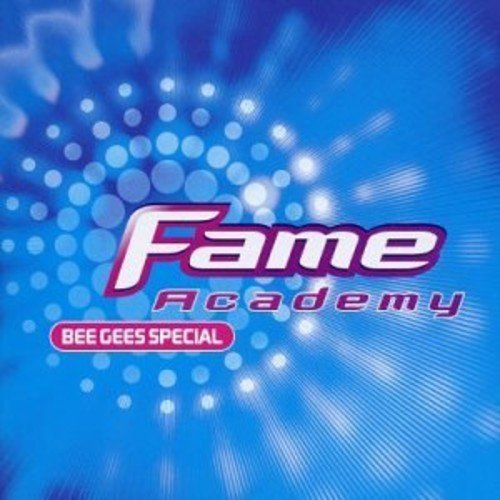 Various Artists - Fame Academy: Bee Gees Special [UK-Import] - Zortam Music